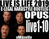 OPUS -Live Is Life 2019