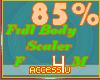 ! 85% F/M Body Scaler
