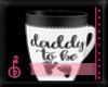 |OBB|MUG|DADDY TO BE