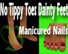 No Tippy Toe Dainty Feet