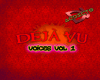 Deja Vu Voices Pack I