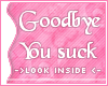 [S]Goodbye