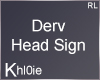 K derv head sign M/F