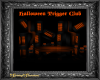 Halloween Trigger Club