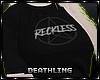 ♰ Reckless Long Tee