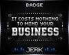 J| Mind It [BADGE]