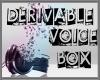 Derivable Voice Box