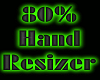 80% Hand resizer sizers