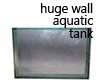 Huge Aquatic Tank ii