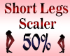 Short Legs Scaler 50%