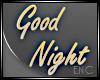 .GOOD NIGHT.