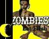 Zombies Eat Flesh