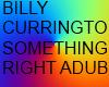 SOMETHING RIGHT DUB