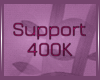 Support 400K