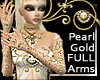 .a Pearl Gold Full Arm