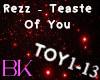 Rezz - Taste Of You
