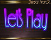 J2 Let's Play Neon Sign