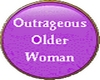 Outrageous Older Woman