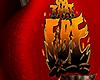 F. Got That Fire PANTS