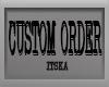*M* CUSTOM ORDER-ITSKA*