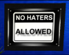 No Haters Sign