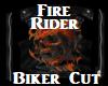 Fire Rider- Biker Cut