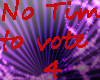 No Time To Vote