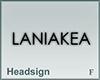 Headsign LANIAKEA