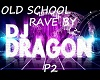 OLD SCHOOL RAVE P2