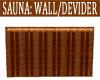 SAUNA WALL/DEVIDER