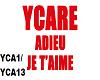 YcAre AdIeU jE T'aImE