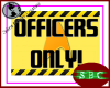 SF Officers Only Sign