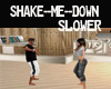 ST C SHAKE ME DOWN SLOW