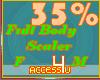 ! 35% F/M Body Scaler