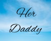 Her Daddy Headsign