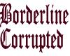 Borderline Corrupted