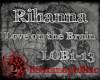 Love on the Brain- Rihan