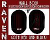 GOTH BLK & RED WALL BOX!