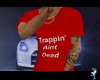 - Trappin' Aint Dead