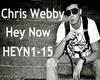 CHRIS WEBBY HEY NOW