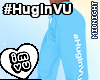 #HugInVU Pants Blue V2