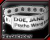 Psycho Ward: Name Tag F