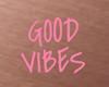 Sign Good Vibes Neon