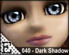 [E] 040 Dark Shadow