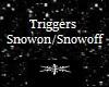 Trigger Snow w/Snowflake
