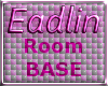 Eadlins Base Room