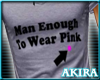 Man Enough To Wear Pink