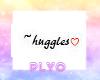 P|~Huggles� Headsign