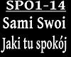 SAMI SWOI - JAKI TU