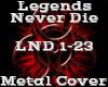 Legends Never Die -Metal